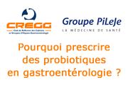 Pourquoi prescrire des probiotiques en gastroentérologie ?