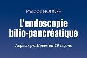 L'endoscopie bilio-pancréatique : Aspects pratiques en 10 leçons