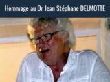 Hommage au Dr Jean Stéphane DELMOTTE